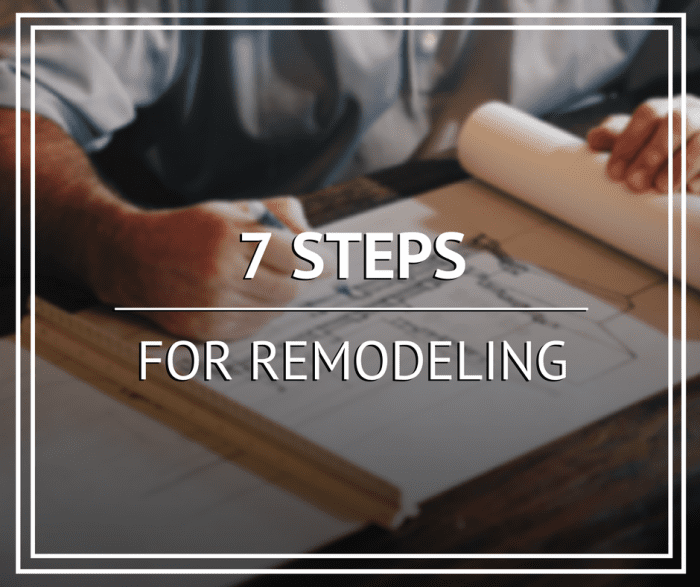 7 Steps for Remodeling